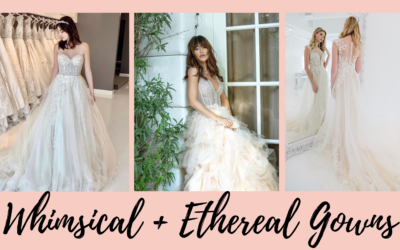 WHIMSICAL + ETHEREAL GOWNS